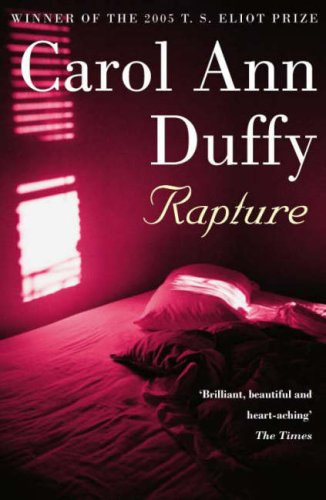 Carol Ann Duffy Rapture