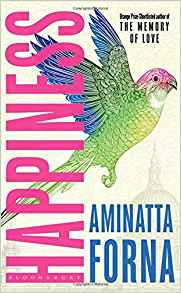 Happiness Aminatta Forna