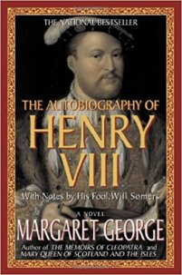The autobiography of Henry VIII